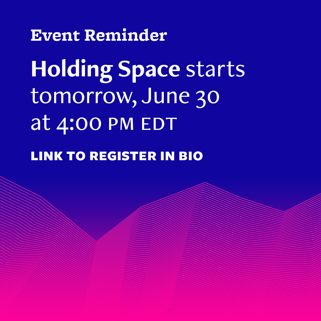"""An image of wavy magenta lines against a blue background, text says """"Event Reminder: Holding Space starts tomorrow, June 30 at 4:00 pm edt, link to register in bio"""""""